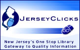 JerseyClicks - New Jersey's One Stop Library Gateway to Quality Information
